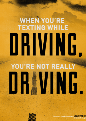 distracted driving campaign - when you're texting while driving you're not really driving